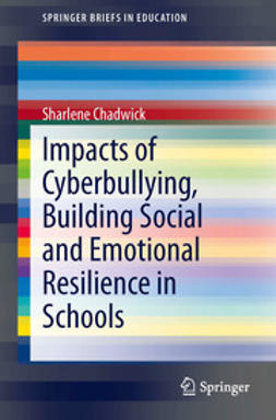 Chadwick, Sharlene - Impacts of Cyberbullying, Building Social and Emotional Resilience in Schools, ebook