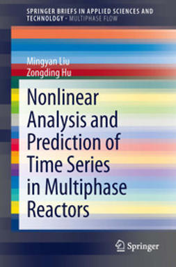 Liu, Mingyan - Nonlinear Analysis and Prediction of Time Series in Multiphase Reactors, ebook