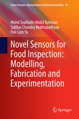 Rahman, Mohd Syaifudin Abdul - Novel Sensors for Food Inspection: Modelling, Fabrication and Experimentation, ebook