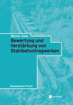 Seim, Werner - Bewertung und Verstrkung von Stahlbetontragwerken, ebook