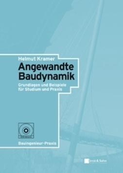 Kramer, Helmut - Angewandte Baudynamik: Grundlagen und Praxisbeispiele, ebook