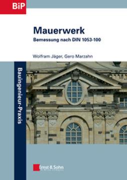 J?ger, Wolfram - Mauerwerk: Bemessung nach DIN 1053-100, ebook