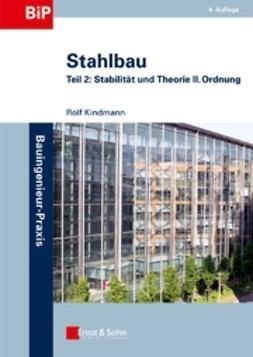 Kindmann, Rolf - Stahlbau: Teil 2 - Stabilität und Theorie II. Ordnung, ebook