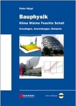 H?upl, Peter - Bauphysik - Klima Wrme Feuchte Schall: Grundlagen, Anwendungen, Beispiele, Aktiv in Mathcad, ebook