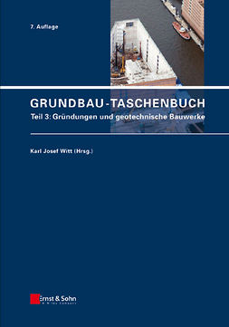 Witt, Karl Josef - Grundbau-Taschenbuch: Teil 3: Gr?ndungen und geotechnische Bauwerke, ebook
