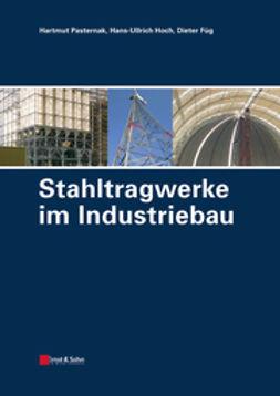 Füg, Dieter - Stahltragwerke im Industriebau, ebook