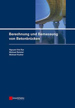 Fischer, Michael - Berechnung und Bemessung von Betonbrücken, ebook