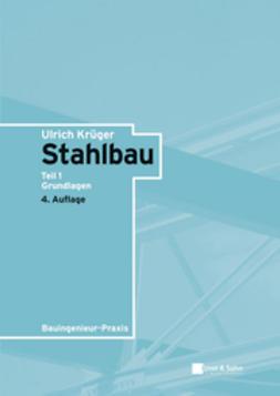 Kr?ger, Ulrich - Stahlbau: Teil 1: Grundlagen, ebook