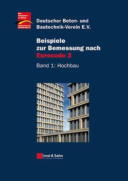 - Beispiele zur Bemessung nach Eurocode 2: Band 1 - Hochbau, ebook