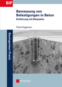 Pregartner, Thilo - Bemessung von Befestigungen in Beton: Einfhrung mit Beispielen, ebook
