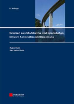Holst, Ralph - Brcken aus Stahlbeton und Spannbeton: Entwurf, Konstruktion und Berechnung, ebook