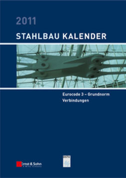 Kuhlmann, Ulrike - Stahlbau-Kalender 2011: Schwerpunkte: Eurocode 3 - Grundnorm, Verbindungen, ebook