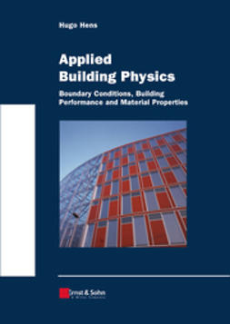 Hens, Hugo S. L. C. - Applied Building Physics: Boundary Conditions, Building Performance and Material Properties, ebook
