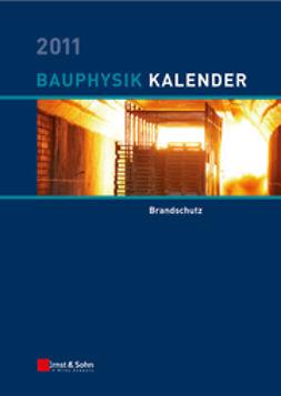 Fouad, Nabil A. - Bauphysik-Kalender 2011: Brandschutz, ebook