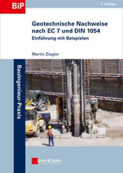 Ziegler, Martin - Geotechnische Nachweise nach EC 7 und DIN 1054: Einfhrung in Beispielen, ebook