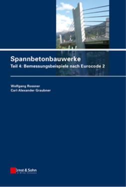 Rossner, Wolfgang - Spannbetonbauwerke: Teil 4: Bemessungsbeispiele nach Eurocode 2, ebook