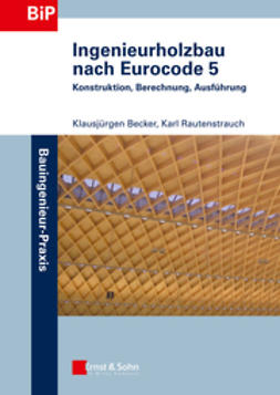 Becker, Klausjürgen - Ingenieurholzbau nach Eurocode 5: Konstruktion, Berechnung, Ausfhrung, ebook