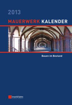 Jäger, Wolfram - Mauerwerk Kalender 2013: Bauen im Bestand, ebook