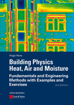 Hens, Hugo S. L. C. - Building Physics - Heat, Air and Moisture, e-kirja