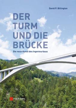 Billington, David P. - Der Turm und Brücke: Die neue Kunst des Ingenieurbaus, ebook