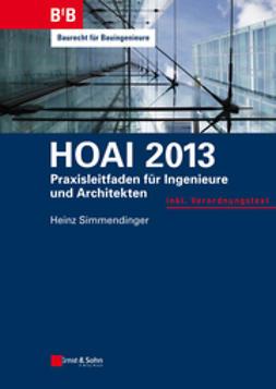 Simmendinger, Heinz - HOAI 2013: Praxisleitfaden für Ingenieure und Architekten, e-kirja