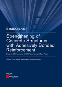 Finckh, Wolfgang - Strengthening of Concrete Structures with Adhesively Bonded Reinforcement: Design and Dimensioning of CFRP Laminates and Steel Plates, ebook