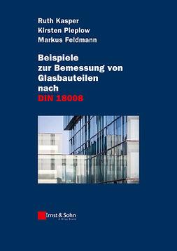 Feldmann, Markus - Beispiele zur Bemessung von Glasbauteilen nach DIN 18008, e-bok