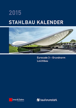 Kuhlmann, Ulrike - Stahlbau-Kalender 2015: Eurocode 3 - Grundnorm, Leichtbau, ebook