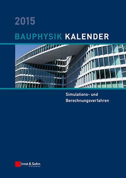 Fouad, Nabil A. - Bauphysik Kalender 2015: Schwerpunkt: Simulations- und Berechnungsverfahren, ebook