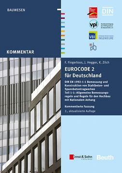Fingerloos, Frank - Eurocode 2 für Deutschland: DIN EN 1992-1-1 Bemessung und Konstruktion von Stahlbeton- und Spannbetontragwerken - Teil 1-1, ebook