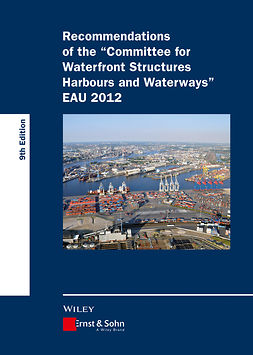 - Recommendations of the Committee for Waterfront Structures Harbours and Waterways: EAU 2012, ebook