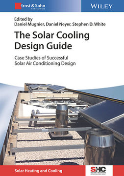 Mugnier, Daniel - The Solar Cooling Design Guide: Case Studies of Successful Solar Air Conditioning Design, ebook