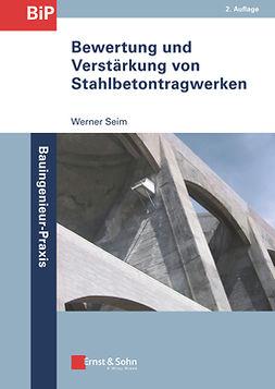 Seim, Werner - Bewertung und Verstärkung von Stahlbetontragwerken, e-kirja