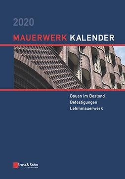 Jäger, Wolfram - Mauerwerk-Kalender 2020: Schwerpunkte: Bauen im Bestand; Befestigungen; Lehmmauerwerk, e-bok