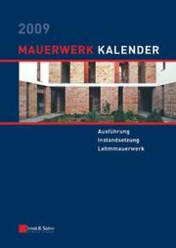 Jäger, Wolfram - Mauerwerk-Kalender 2009: Schwerpunkt: Ausführung von Mauerwerk, ebook
