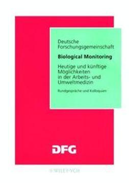 Angerer, Jürgen - Biological Monitoring: Heutige und künftige Möglichkeiten in der Arbeits- und Umweltmedizin, ebook