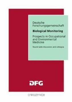 Angerer, Jürgen - Biological Monitoring: Prospects in Occupational and Environmental Medicine / Heutige und knftige Mglichkeiten in der Arbeits- und Umweltmedizin, e-kirja