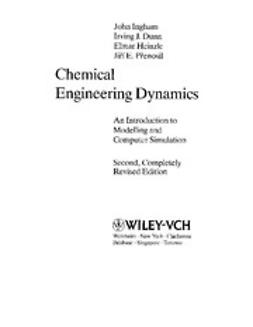 Ingham, John - Chemical Engineering Dynamics: Modelling with PC Simulation, ebook