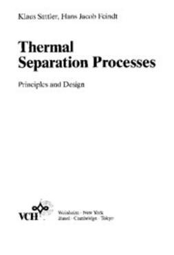 Sattler, Klaus - Thermal Separation Processes: Principles and Design, ebook