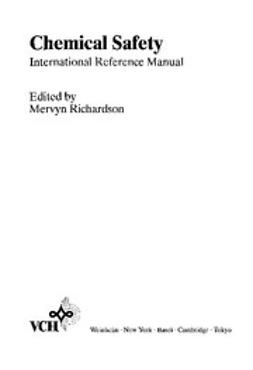 Richardson, Mervyn - Chemical Safety: International Reference Manual, ebook