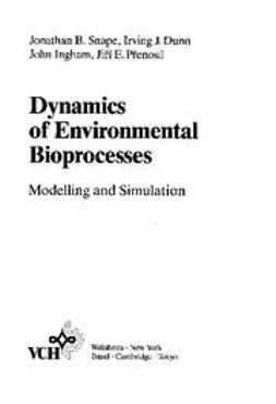Dunn, Irving J. - Dynamics of Environmental Bioprocesses: Modelling and Simulation, ebook