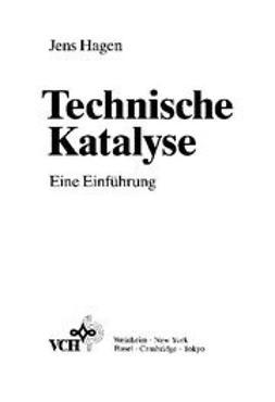 Hagen, Jens - Technische Katalyse: Eine Einführung, e-kirja