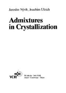 Nyvlt, Jaroslav - Admixtures in Crystallization, ebook