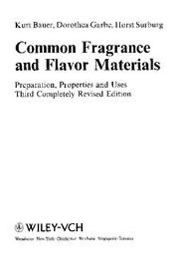 Bauer, Kurt - Common Fragrance and Flavor Materials: Preparation, Properties and Uses, ebook