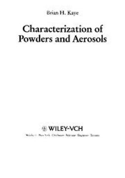 Kaye, Brian H. - Characterization of Powders and Aerosols, e-kirja