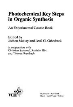 Griesbeck, Axel - Photochemical Key Steps in Organic Synthesis: An Experimental Course Book, ebook