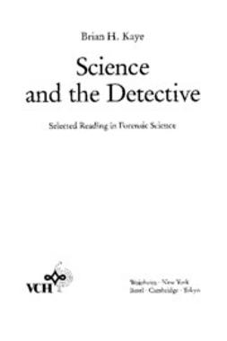 Kaye, Brian H. - Science and the Detective: Selected Reading in Forensic Science, ebook