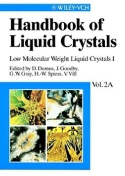 Demus, Dietrich - Handbook of Liquid Crystals, Low Molecular Weight Liquid Crystals I: Calamitic Liquid Crystals, ebook