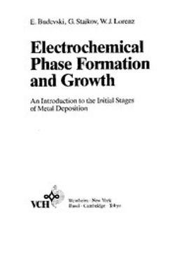 Budevski, Evgeni B. - Electrochemical Phase Formation and Growth: An Introduction to the Initial Stages of Metal Deposition, ebook