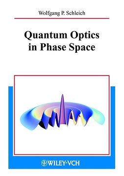 Schleich, Wolfgang P. - Quantum Optics in Phase Space, ebook